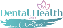 Dental Health and Wellness